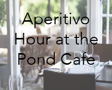 Aperitivo Hour at The Pond cafe